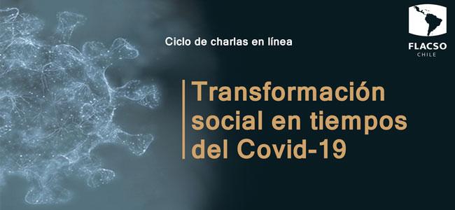 """Flacso-Chile inicia ciclo de charlas en línea """"Transformación social en los tiempos del Covid-19"""""""