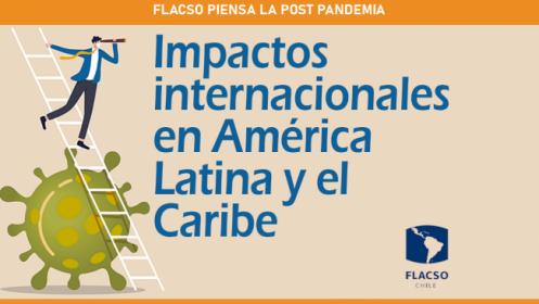 Panel virtual: Flacso pensando la post pandemia: Impactos en América Latina y el Caribe
