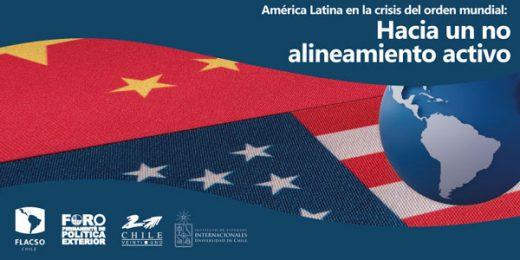 Charla: América Latina en la crisis del orden mundial: Hacia un no alineamiento activo